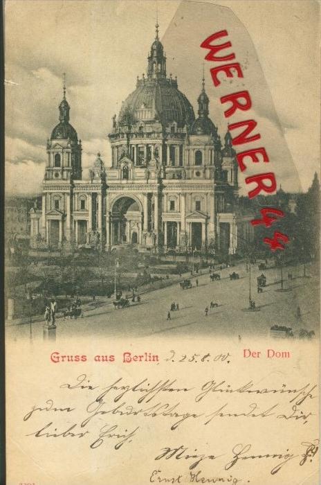 Gruss aus Berlin v. 1900  Der Dom mit Strasse  ()  --  siehe Foto !!  (29430) 0
