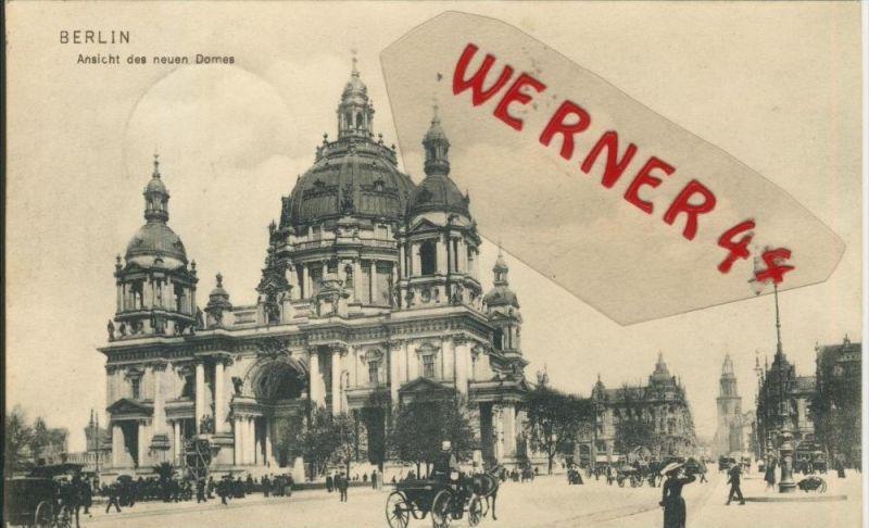 Berlin v. 1908  Neuer Dom mit Strasse und Kutschen  ()  --  siehe Foto !!  (29432) 0