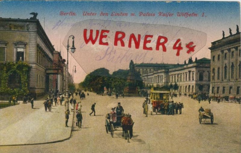 Berlin v. 1917  Unter den Linden mit Palais Kaiser Wilhelm  (1.W.-Feldpost-Stempel)  --  siehe Foto !!  (29433) 0