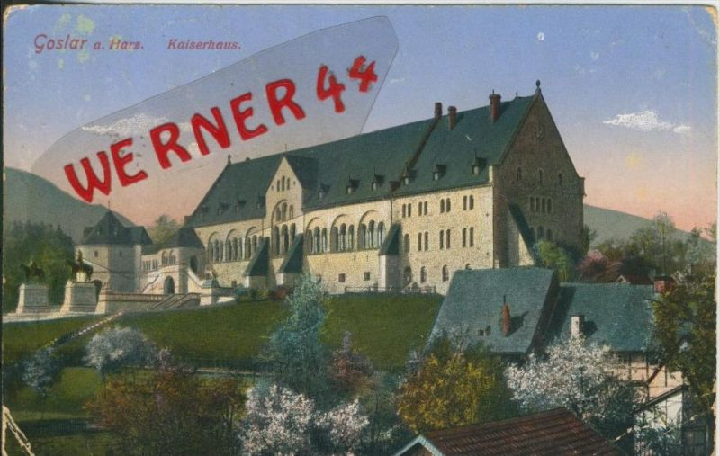 Goslar v. 1914  Das Kaiserhaus  (1.W.-Feldpost-Stempel)  --  siehe Foto !!  (29455) 0