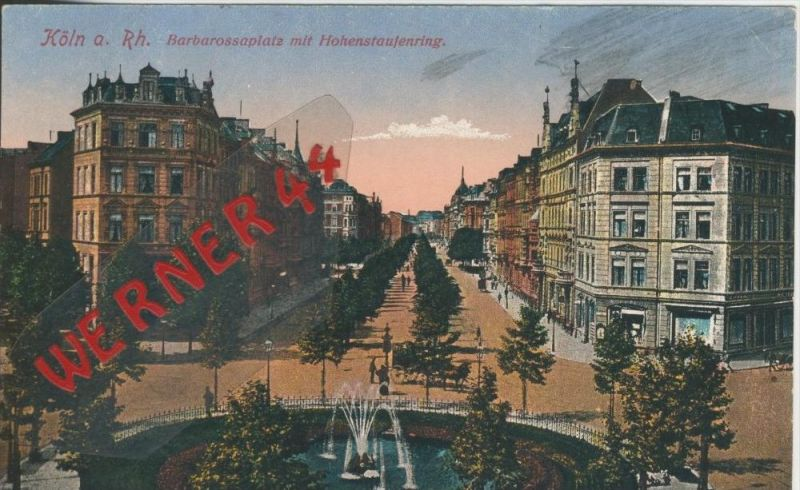 Köln v. 1916  Barbarossaplatz mit Hohenstaufenring   (1.W.-Feldpost-Stempel)  --  siehe Foto !!  (29461) 0