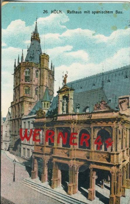 Köln v. 1914  Rathaus mit spanischen Bau ()  --  siehe Foto !!  (29462) 0