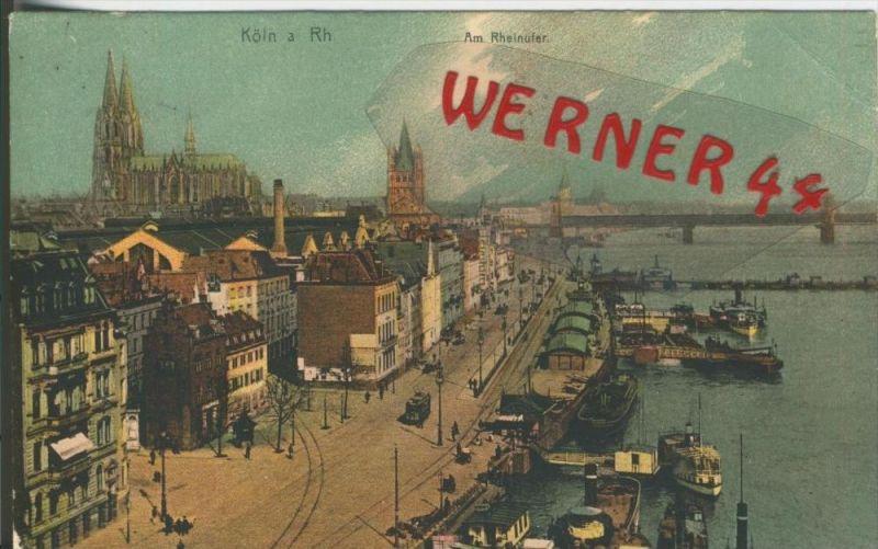 Köln v. 1916 Am Rheinufer  ()  --  siehe Foto !!  (29464) 0