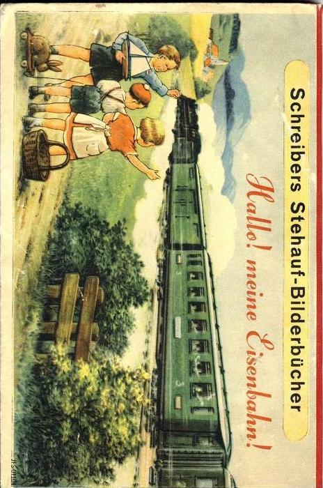 SCHREIBERS STEHAUF-Bilderbücher -- Hallo! meine Eisenbahn!  (AG 019)