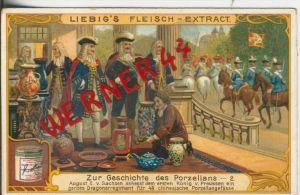 Liebig`s - Geschichte des Porzellans -- August II. v. Sachsen schenkt dem ersten König -- Sammelbild   (8)