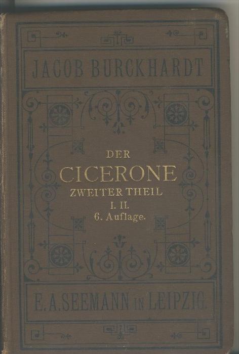 Jacob Burckhardt v. 1893  Der Cicerone - Zweiter Thell - I.II. (31927)
