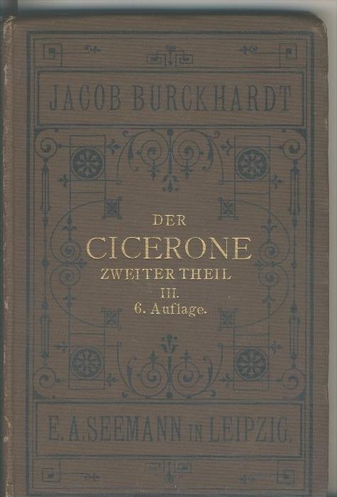 Jacob Burckhardt v. 1893  Der Cicerone - Zweiter Thell  III.   (31928)