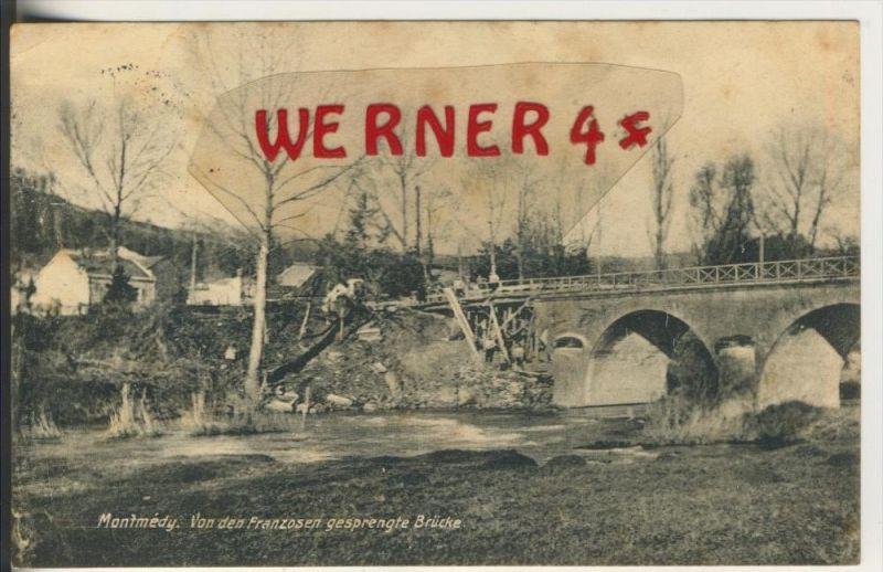 Montmedy v. 1915  Von den Franzosen gesprengte Brücke  (33630)
