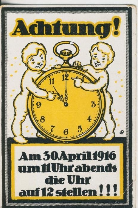 Achtung v. 30. April 1916  Die Sommerzeit wird eingeführt, vor 99 Jahre.  (45485)