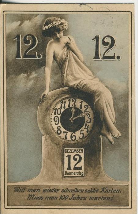100 Jahre warten v. 12.12.1912 Bis in 100 Jahre das Datum wieder kommt.  (45486)