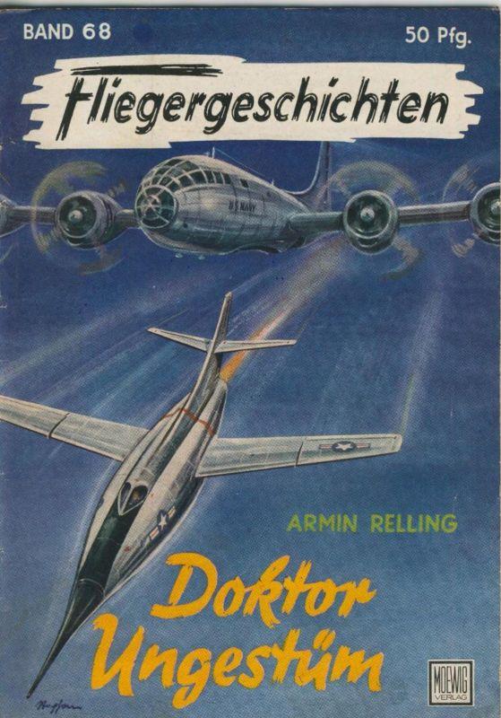 Fliegergeschichten Band 68  Armin Relling - Doktor Ungestüm  (51131)