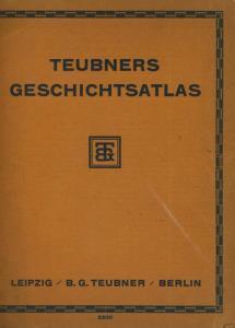 Teubners Geschichtsatlas -- Leipzig-Berlin  (58213)