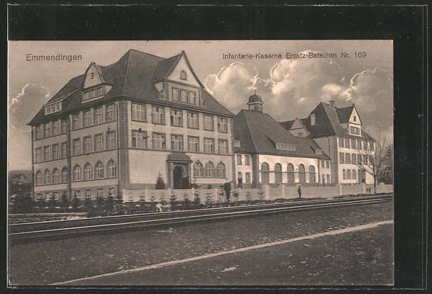AK Emmendingen, Infanterie-Kaserne Ersatz Bataillon Nr. 169 0