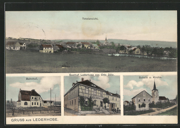 AK Lederhose, Bahnhof, Gasthof Lederhose von Otto Dölz, Schule & Kirche, Ortsansicht 0