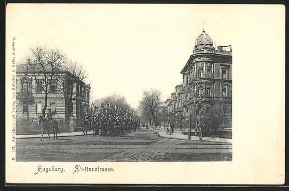 AK Augsburg, Stettenstrasse mit reitenden Soldaten 0