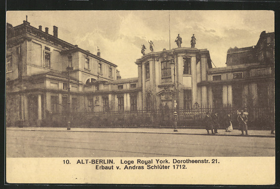 AK Alt-Berlin, Loge Royal York, Dorotheenstr. 21, erb. v. A. Schlüter 1721, Freimaurer 0