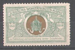Reklamemarke Jubiläums-Wohltätigkeits-Marke zur Bekleidung u. Ausspeisung armer Schulkinder, 1848-1908, Krone