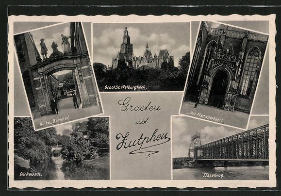 AK Zutphen, Huize Bornhof, Berkelkade, Ijsselbrug, Het Mariaportaal, Groot St. Walburgkerk