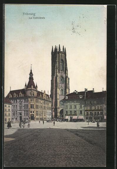 AK Fribourg, La Cathedrale von der Strasse aus gesehen