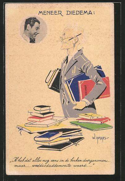 Künstler-AK W. Heskes: Meneer Diedema mit Büchern