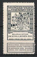 Reklamemarke Mainzer Volks-und Jugendbücher des Scholz-Verlags Mainz, Wilhelm Kotzde: Im Schillschen Zug