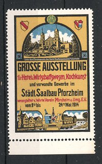 Reklamemarke Pforzheim, Grosse Ausstellung für Hotel-und Kochkunst 1914, Stadthalle und Altstadtmotive