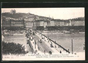 AK Lyon, Le Pont Lafayette, la Place des Cordeliers et Fourviére