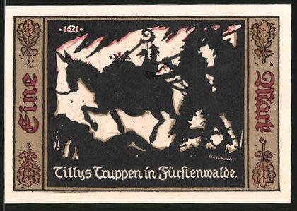 Notgeld Fürstenwalde an der Spree 1921, 1 Mark, Stadtwappen, Tillys Truppen in Fürstenwalde 1631