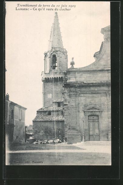 AK Lambesc, tremblement de terre du 11 Juin 1909, ce qu' il reste du clocher, Erdbeben