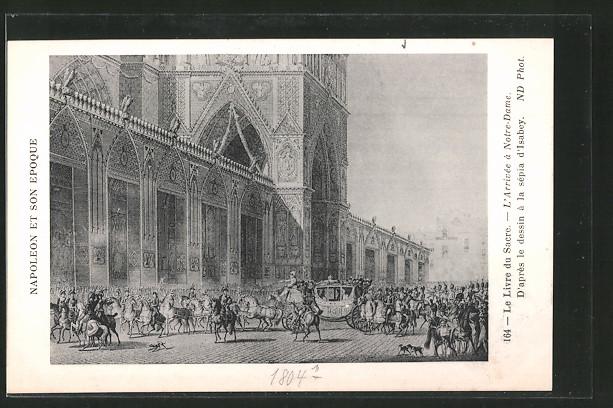 AK l' arrivée à Notre-Dame, d' aprés le dessin à la sépia d' Isabey, Befreiungskriege