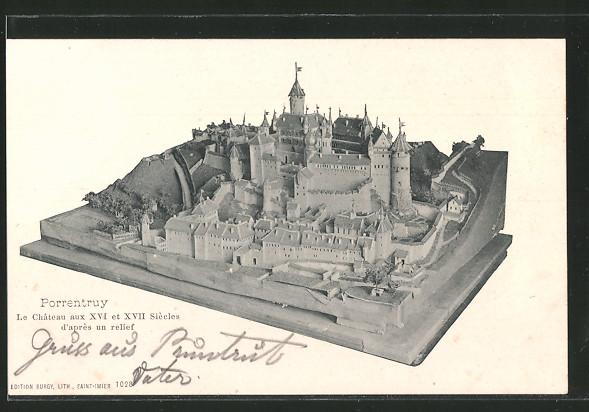 AK Porrentruy, Le Château aux XVI et XVII Siècle d'après un relief