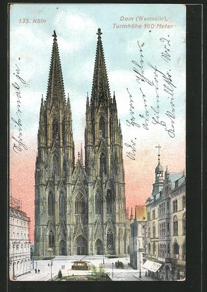 AK Köln, Der Kölner Dom, Blick auf den Dom von Westen aus mit Strassenbahn