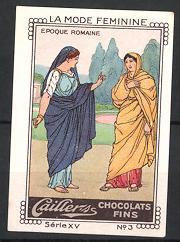 Reklamemarke Cailler's Chocolait Finst, La Mode Feminine, Epoque Romaine, römische Frauen in antiker Kleidung