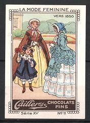Reklamemarke Cailler's Chocolait Fins, La Mode Feminine, Frauen und Mädchen um 1850