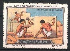 Reklamemarke Cailler's Chocolait Au Lait, Les Tailleurs De Fillre, Ägypter behauen Stein für den Pyramiden-Bau