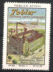 Reklamemarke Tobler Suisiana Lakto Chokolado, Tobler-Afishi, Fabrikgebäude