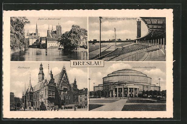https://img.oldthing.net/7580/20125172/0/n/5992614/AK-Breslau-Dom-und-Sandinsel-Hermann-Goering-Sportfeld-Rathaus-Jahrhunderthalle.jpg