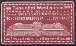 Präge-Reklamemarke Westerland, Königin der Nordsee, schönstes Nordseebad Deutschlands, Gebäude-Ansicht, weinrot