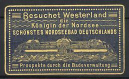Präge-Reklamemarke Westerland, Königin der Nordsee, schönstes Nordseebad Deutschlands, Gebäude-Ansicht, gelb