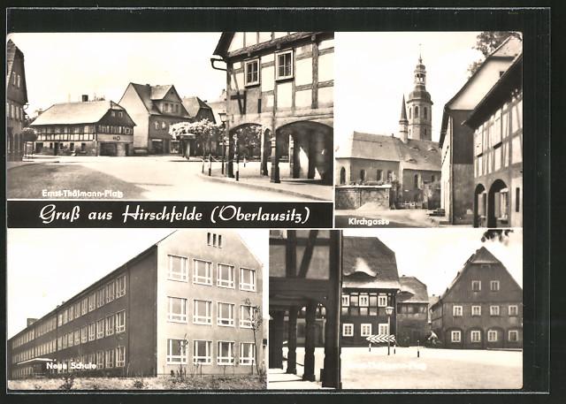 AK Hirschfelde, Ernst-Thälmann-Platz, Kirchgasse, Neue Schule, Ernst-Thälmann-Platz