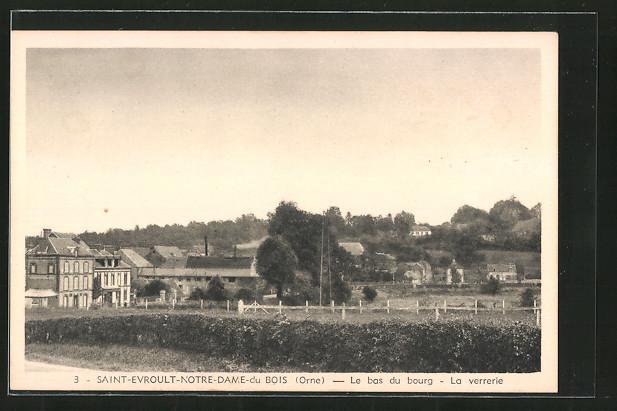 AK Saint-Evroult-Notre-Dame-du-Bois, le bas du bourg, la verrerie