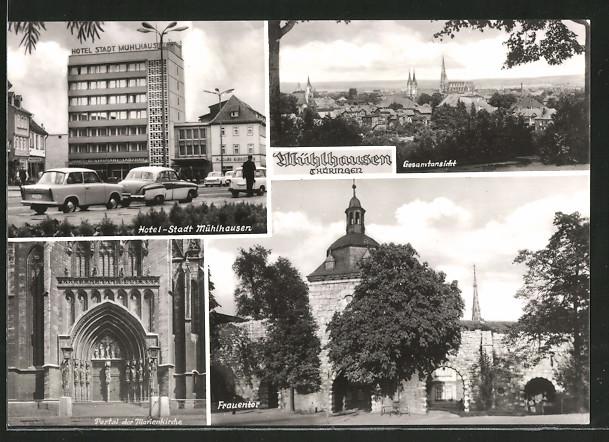AK Mühlhausen, Hotel Stadt Mühlhausen, Gesamtansicht, Portal der Marienkirche, Frauentor