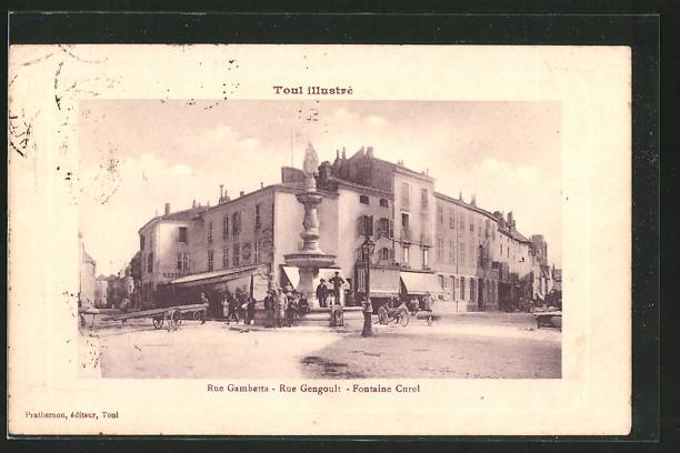 AK Toul, Rue Gambetta, rue Gengoult, fontaine Curel