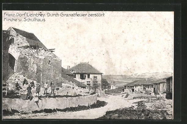 AK Leintrey, durch Granatfeuer zerstörte Kirche und Schule
