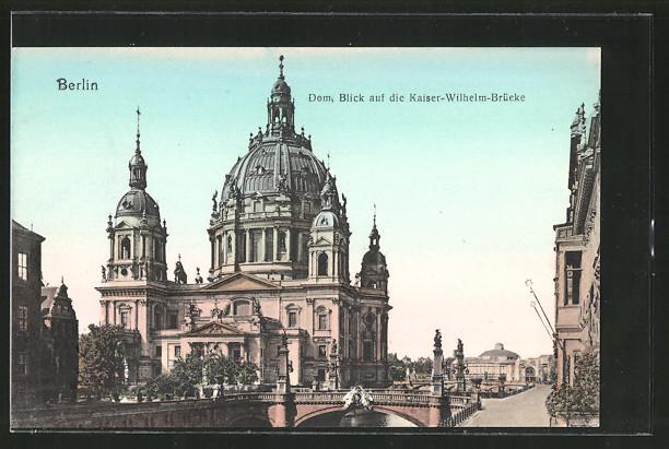 AK Berlin, Dom und Kaiser-Wilhelm-Brücke