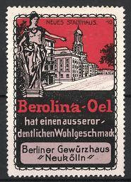 Reklamemarke Berlin-Neukölln, Berolina-Oel, Berliner Gewürzhaus, Neues Stadthaus