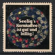 Reklamemarke Seelig's Kornkaffee, Blumenkranz