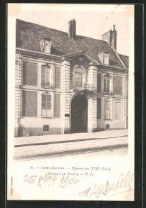 Ak saint quentin maison du xviie si cle nr 6469926 oldthing ansichtskarten europa belgien - Maison du monde saint quentin ...