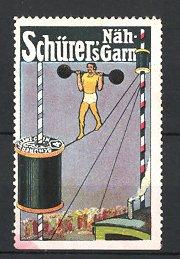 Reklamemarke Schürer's Nähgarn, Gewichtheber stemmt Langhantel auf Hochseil