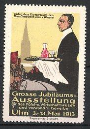 Reklamemarke Ulm, Ausstellung für Hotel - und Wirtschaftswesen 1913, Kellner serviert Speisen, Münster - Silhouette